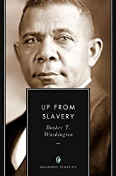 Up from Slavery: An Autobiography (Annotated)