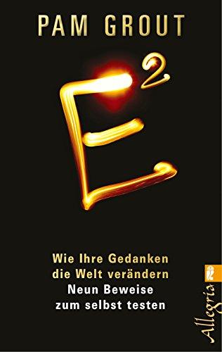 E²: Wie Ihre Gedanken die Welt verändern