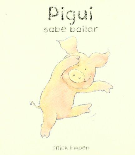 Pigui sabe bailar (Castellano - Bruño - Pigui) por Mick Inkpen