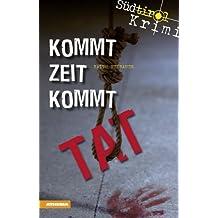 Kommt Zeit kommt Tat: Südtirolkrimi