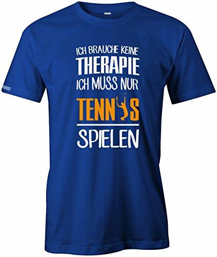Ich brauche keine Therapie - Ich muss nur Tennis spielen - Sport Hobby - Herren T-SHIRT Royalblau