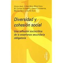Diversidad y cohesión social: Una reflexión sociocrítica de la enseñanza secundaria obligatoria (Educación)