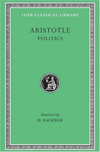 Politics: v. 21 (Loeb Classical Library) by Aristotle (1989-07-01)