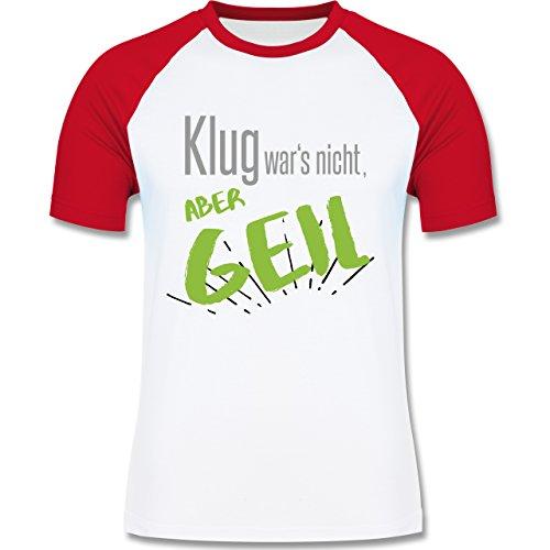 Shirtracer Sprüche - Klug Wars Nicht aber Geil - Herren Baseball Shirt Weiß/Rot