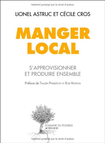 Manger local : S'approvisionner et produire ensemble