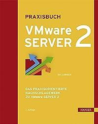 Praxisbuch VMware Server 2: Das praxisorientierte Nachschlagewerk zu VMware Server 2
