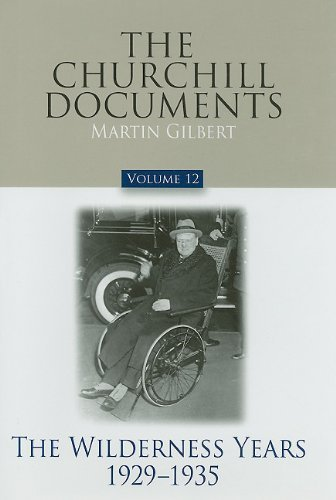 The Churchill Documents, Volume 12: The Wilderness Years, 1929-1935 by Fellow Martin Gilbert (2009-01-06)