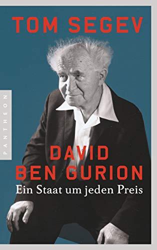 David Ben Gurion: Ein Staat um jeden Preis