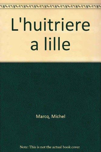 L'Huitrière à Lille par Michel Marcq