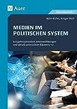 Medien in politischen Systemen: kompetenzorientiert, lebensweltbezogen und aktuell unterrichten Klassen 5-10 (Kompetenzorientierter Unterricht Sekundarstufe)