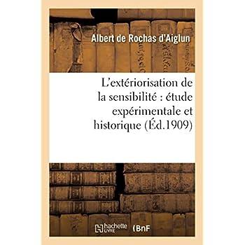 L'extériorisation de la sensibilité : étude expérimentale et historique (6e éd. augmentée..)