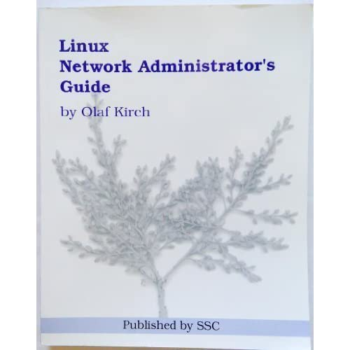Linux Network Administrator's Guide by Kirch, Olaf (1996) Paperback