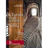 L'Europa degli scrittori. Con guida alla scrittura e all'esame di Stato. Per le Scuole superiori. Con CD-ROM: 1