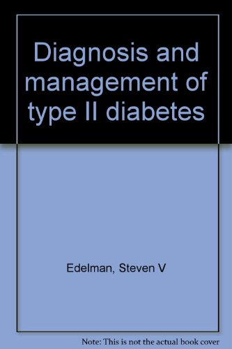 Diagnosis and management of type II diabetes par Steven V Edelman