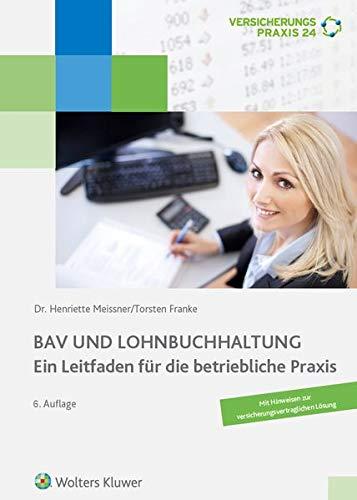 BAV und Lohnbuchhaltung: Ein Leitfaden für die betriebliche Praxis