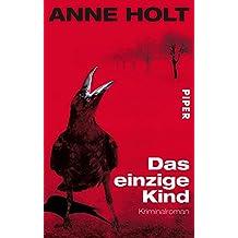 Das einzige Kind: Kriminalroman (Hanne-Wilhelmsen-Reihe 3)
