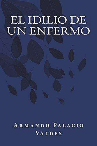 El Idilio de Un Enfermo por Armando Palacio Valdes