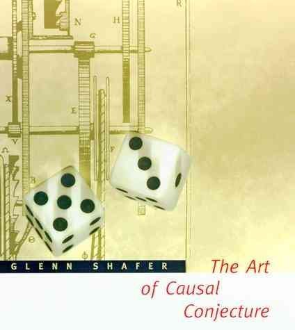 [(The Art of Causal Conjecture)] [By (author) Glenn Shafer] published on (January, 1997)