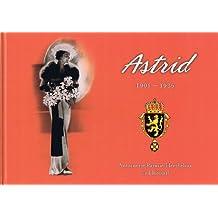 Astrid 1905-1935 (Sveriges prinsar och prinsessor, Band 1)