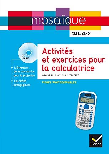 Mosaïque - Fiches d'activités photocopiables pour la calculatrice Texas Instruments (inclus CD Rom)