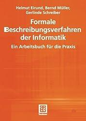 Formale Beschreibungsverfahren der Informatik. Ein Arbeitsbuch für die Praxis (Informatik & Praxis)