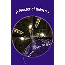 A Master of Industry: Regency Romance: Volume 2 (Regency Master Series)