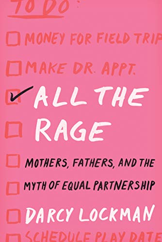 All the Rage: Mothers, Fathers, and the Myth of Equal Partnership (English Edition)