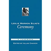 Leslie Marmon Silko's Ceremony: A Casebook (Casebooks in Criticism)