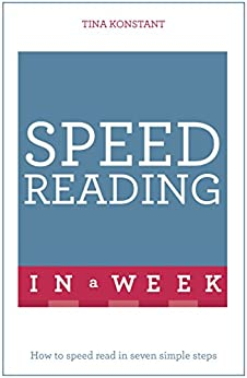 Speed Reading In A Week: How To Speed Read In Seven Simple Steps (TYW) (English Edition) par [Konstant, Tina]