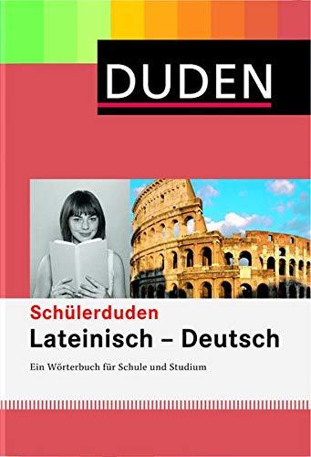 Duden. Schülerduden. Lateinisch - Deutsch: Ein Wörterbuch für Schule und Studium