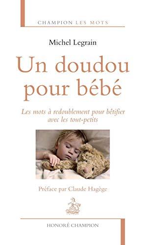 Un doudou pour bébé. Les mots à redoublement pour