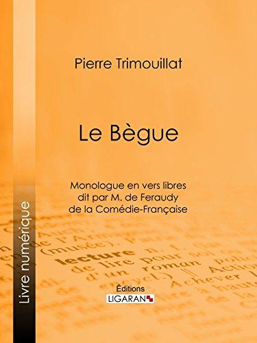 Le Bègue: Monologue en vers libres dit par M. de Feraudy, de la Comédie-Française