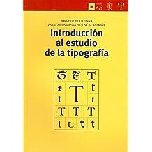 Introducción al estudio de la tipografía (Biblioteconomía y Administración Cultural)