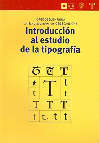 Introducción al estudio de la tipografía (Biblioteconomía y Administración Cultural) por Jorge de Buen Unna