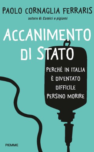 Accanimento di Stato: Perché in Italia oggi è difficile anche morire