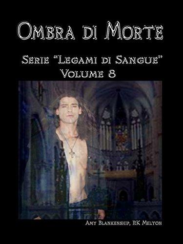 Ombra di Morte: Legami di Sangue - Volume 8 (Amy Blankenship - Legami di Sangue)