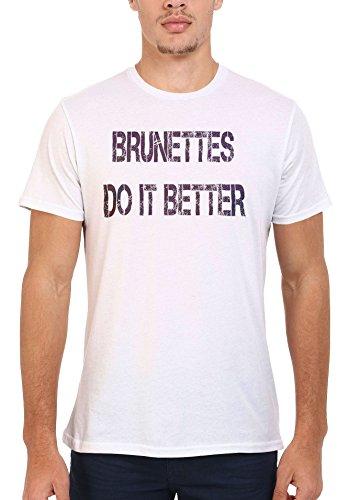 Brunettes Do It Better Funny White Weiß Men Women Damen Herren Unisex Top T-shirt Weiß