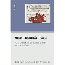 Musik - Identität - Raum (Wiener Musikwissenschaftliche Beiträge)