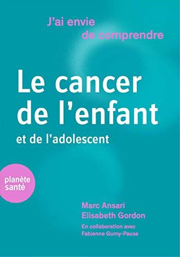 Le cancer de l'enfant et de l'adolescent