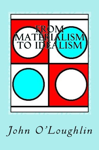 From Materailism to Idealism