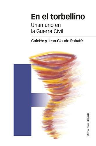 En el torbellino: Unamuno en la Guerra Civil (Estudios)