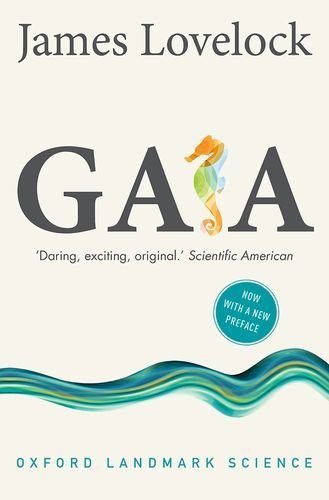 Gaia: A New Look at Life on Earth (Oxford Landmark Science) by James Lovelock (2016-07-01)