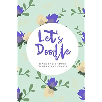 Let's Doodle: Blank Sketchbook To Draw And Create
