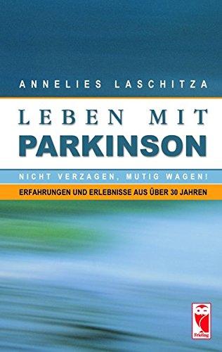 Leben mit Parkinson: Nicht verzagen, mutig wagen! Erfahrungen und Erlebnisse aus über 30 Jahren (Frieling - Erfahrungen)