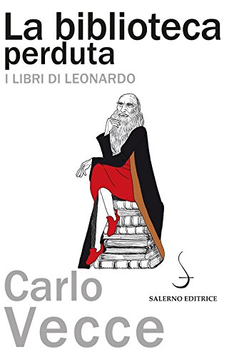 La biblioteca perduta: I libri di Leonardo