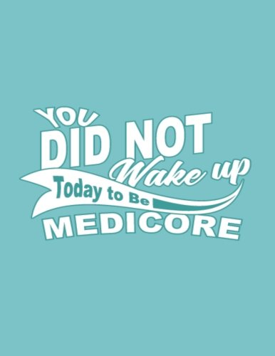 You Did Not Wake Up Today To Be Medicore: 2018 Goal Planner Workbook for  Goal Setting with Action Plan Checklist & Monthly Planner to Monitor     23