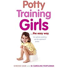 [(Potty Training Girls)] [ By (author) Simone Cave, By (author) Dr. Caroline Fertleman ] [August, 2009]