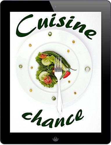 Cuisine chance: Les 3000 meilleures recettes de A à Z (Partie 2) (French Edition)