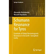 Schumann Resonance for Tyros: Essentials of Global Electromagnetic Resonance in the Earth–Ionosphere Cavity