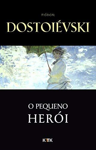 O Pequeno Herói (Portuguese Edition) por Fiódor Dostoiévski